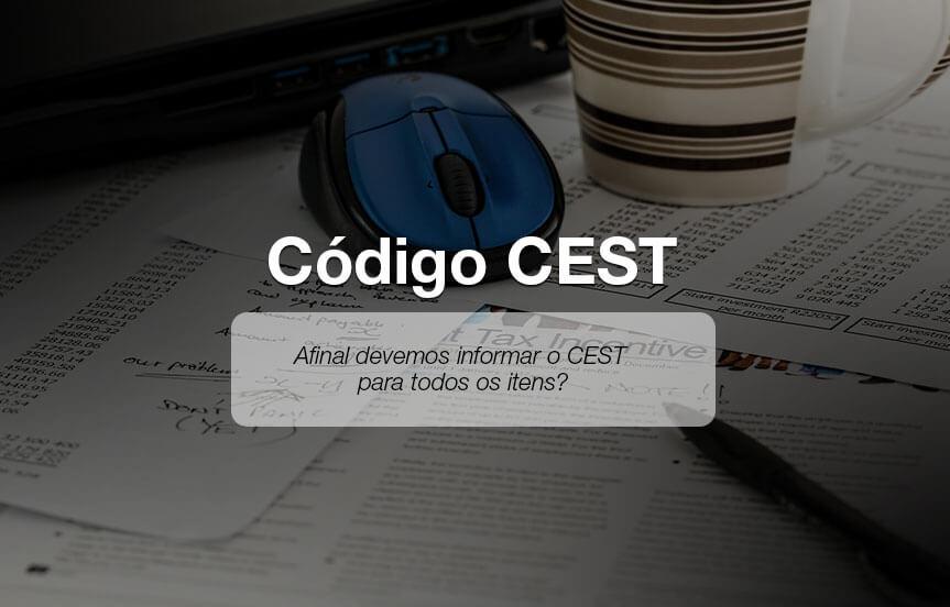 C.E.S.T. - Codigo Especificador de Substituição Tributária, é obrigatório e como deve-se utilizar